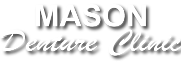 Mason Denture Clinic Ltd | State-of-the-Art Denture Solutions